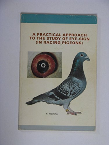 9780959613704: A Practical Approach to the Study of Eye-sign (In Racing Pigeons)