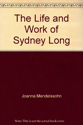 9780959632941: The Life and Work of Sydney Long