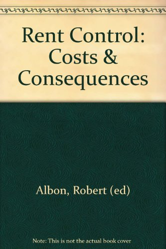 9780959648577: Rent Control: Costs & Consequences