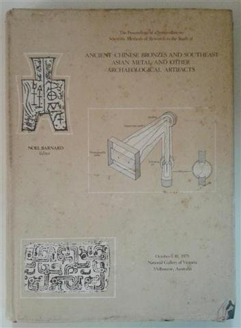 The proceedings of a Symposium on Scientific Methods of Research in the Study of Ancient Chinese ...