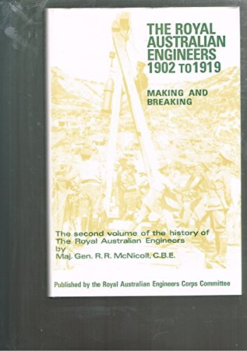9780959687125: The Royal Australian Engineers, 1902 to 1919: Making and Breaking