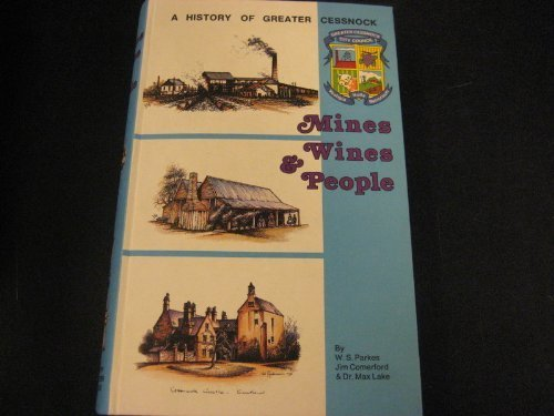 Mines, Wines and People: A History of: William Stanley Parkes;