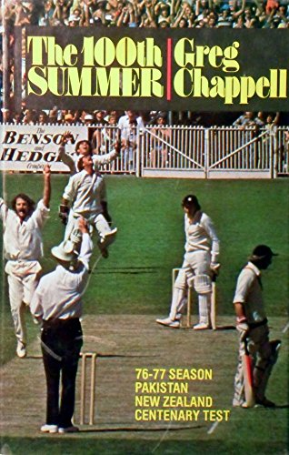 9780959709896: The 100th Summer: 76-77 Season Pakistan, New Zealand, Centenary Test
