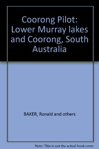 Coorong Pilot: Lower Murray lakes and Coorong,: BAKER, Ronald and