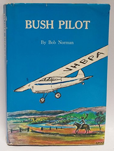 Bush Pilot / by Bob Norman.