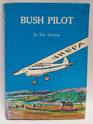 9780959733402: Bush pilot