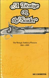 9780959743876: A treatise on the snider: The British soldiers' firearm 1866-c.1880, development, manufacture and issue of the snider rifles and carbines from 1862-post 1900