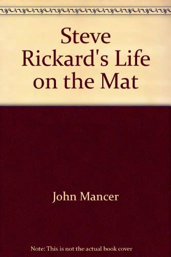 9780959755343: Steve Rickard's Life on the Mat