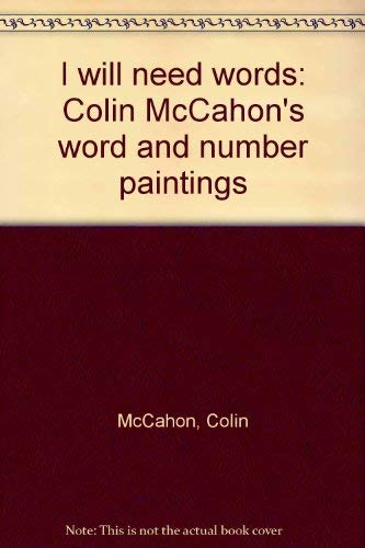 I WILL NEED WORDS, Colin McCahon's Word: Colin McCahon /