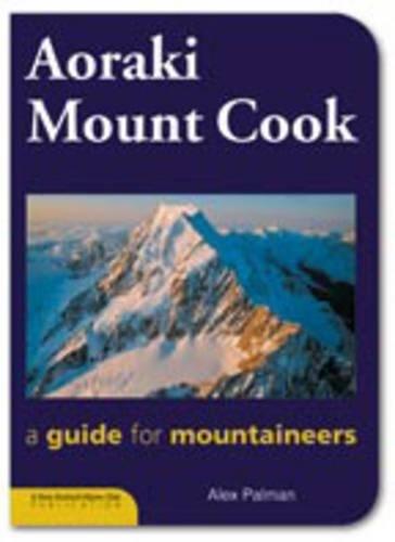 9780959763010: Aoraki Mount Cook: The Mount Cook Guidebook