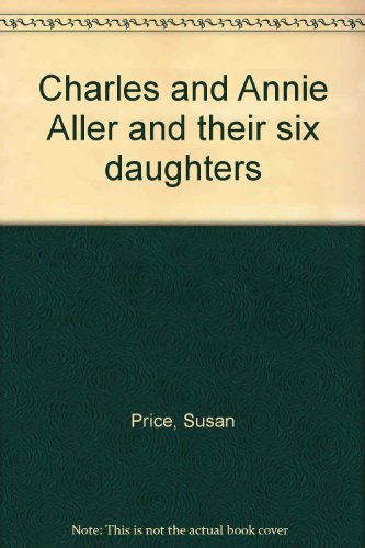 Charles and Annie Aller and their six daughters