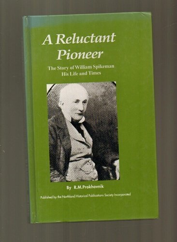 9780959792645: A Reluctant Pioneer: The Story of William Spikeman, His Life and Times