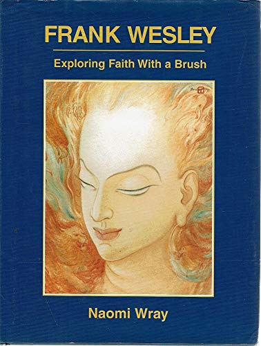 9780959797169: Frank Wesley: Exploring Faith With A Brush