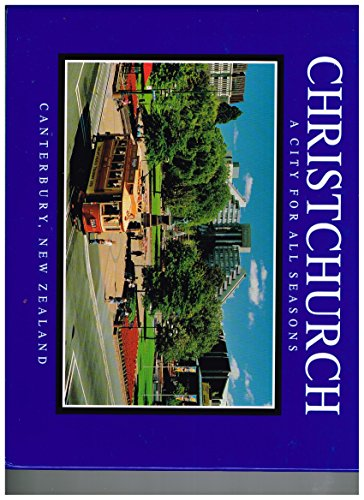 9780959797343: Christchurch - A City for All Seasons