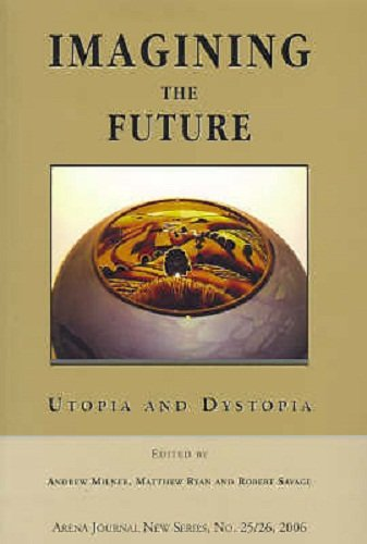 9780959818185: Imagining the Future: Utopia and Dystopia (Arena Journal, New Series, No. 25/26)