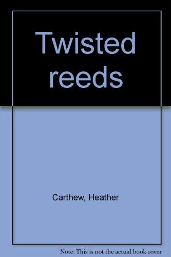 Twisted Reeds: Heather Carthew