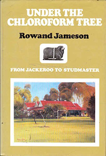 Under the Chloroform Tree: Rowand Jameson