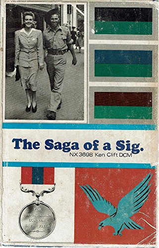 9780959888102: The saga of a Sig - The Wartime Memories of Six Years Service in the Second A.I.F.
