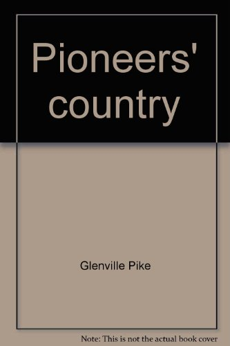 Pioneers' country (9780959896022) by Glenville Pike