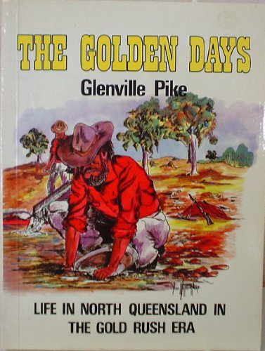 The Golden Days (9780959896091) by Glenville Pike