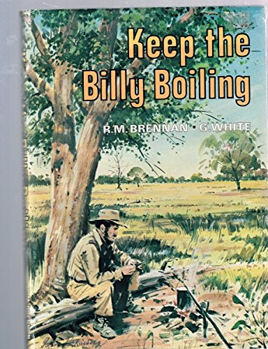 Keep the Billy Boiling.: Brennan, R.M.; White, G.