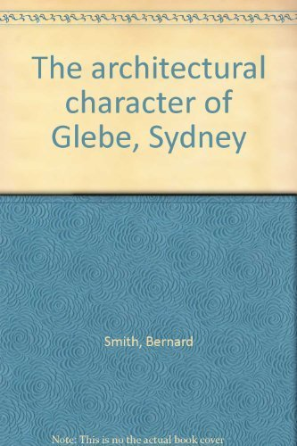9780959903928: The architectural character of Glebe, Sydney