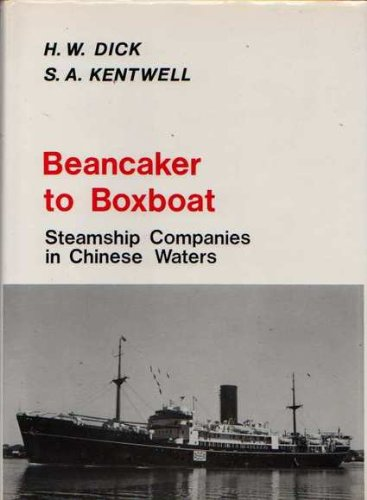 9780959907933: Beancaker to boxboat: Steamship companies in Chinese waters