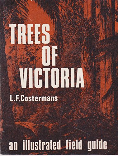 Trees of Victoria A fully illustrated guide to the recognition of some 85 trees and large shrubs ...