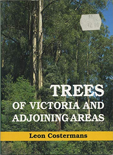 Trees of Victoria and adjoining areas: Costermans, Leon