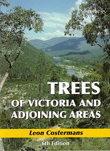 Trees of Victoria and Adjoining Areas (Paperback): leon Costermans