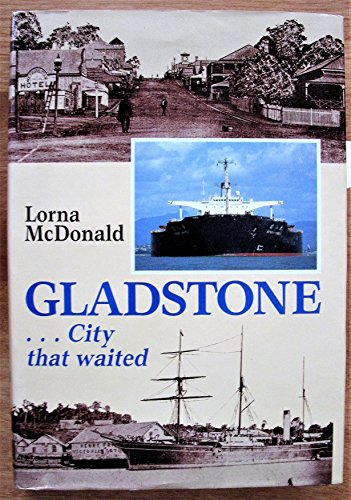 9780959912418: Gladstone - the City That Waited