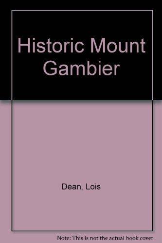 Historic Mount Gambier: Dean, Lois