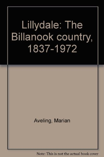 Lillydale The Billanook country, 1837-1972: Aveling, Marian