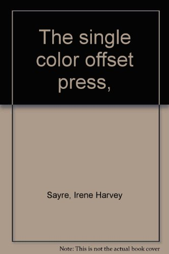 9780960006007: The single color offset press,
