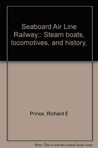 9780960008810: Seaboard Air Line Railway. Steam Boats, Locomotives and History. by
