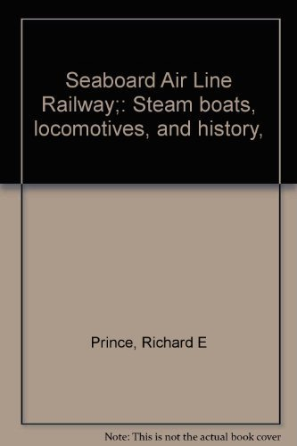 9780960008810: Seaboard Air Line Railway;: Steam boats, locomotives, and history,