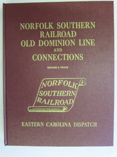 Norfolk Southern Railroad, Old Dominion Line, and Connections: Prince, Richard E.