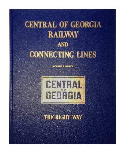 Central of Georgia Railway and connecting lines: Richard E Prince