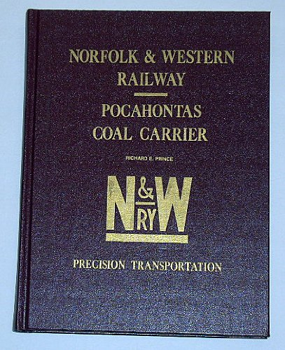 Norfolk & Western Railway--Pocahontas Coal Carrier: Precision: Richard E Prince