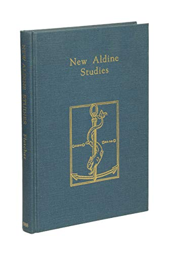 New Aldine Studies: Documentary Essays on the Life and Work of Aldus Manutius.: H. George Fletcher.