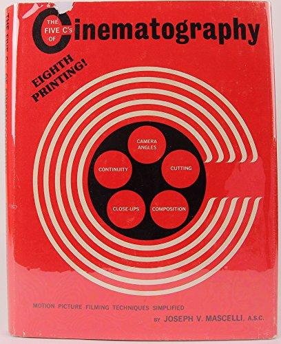 The Five C's of Cinematography: Mascelli, Joseph V.
