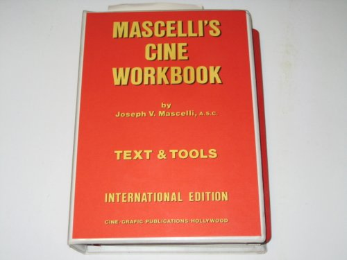 Mascelli's Cine Workbook,: Joseph V. Mascelli, A.S.C.