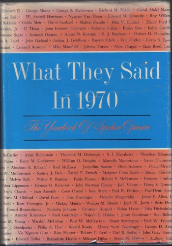 What They Said In 1970. The Yearbook of Spoken Opinion.: Pater, Alan F.; Pater, Jason R. (Eds)