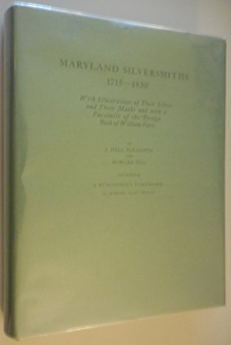Maryland Silversmiths, 1715-1830: With Illustrations of Their: Jacob Hall Pleasant;