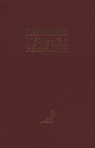 Electrolysis Thermolysis and the Blend: The Principles: Arthur Ralph Hinkel
