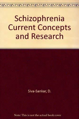 Schizophrenia Current Concepts and Research: Sankar, D. V.