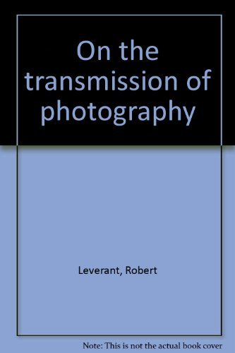 on the transmission of photography + 24 photographs: Leverant, Robert (with Sandra Goodwin)