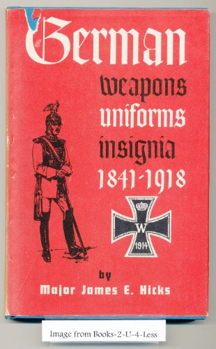 German Weapons, Uniforms, Insignia, 1841-1918