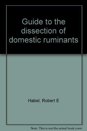 9780960044412: Guide to the dissection of domestic ruminants