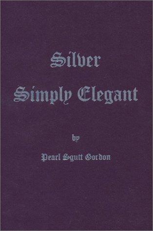 9780960049257: Silver Simply Elegant: 25th Anniversary of Simply Elegant